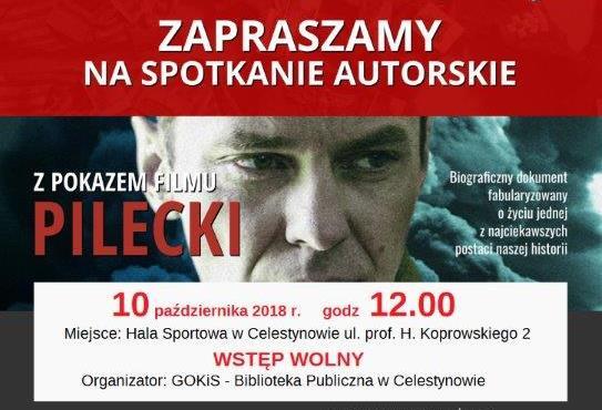 """Pokaz filmu """"Pilecki"""" połączony ze spotkaniem z autorami książek """"Pilecki śladami mojego taty"""" oraz """"Niezłomni z oddziału Sosienki"""""""