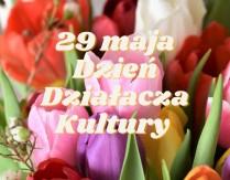 29 maja Dzień Działacza Kultury