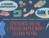 Cykl warsztatów modowych online z projektantką Lilianą Prymą